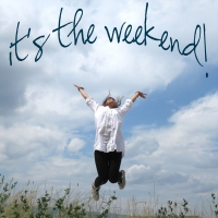 Yasss!  Weekend!